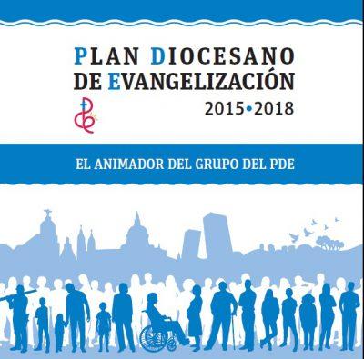 """Evangelización versus militancia. Portada de un folleto titulado: """"Plan diocesano de Evangelización 2015-2018. El animador del grupo PDE"""
