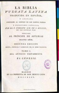 Dominio público. Portada de la Biblia Vulgata latina traducida al castellano por el P. Felipe Scio de S. Miguel. Impreso en Madrid